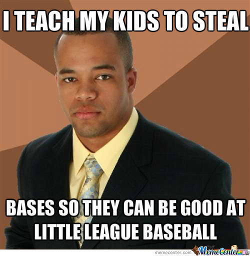 I Teach My Kids To Steal